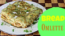 Bread Omlette - Quick & Easy Snack/ Breakfast Recipe