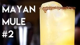 Mayan Mule 2 / Habenero Infusion