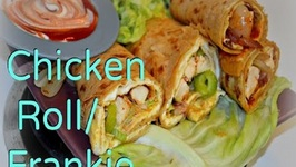 2 Types of Indian Chicken Kathi Rolls - Chicken Frankie