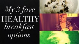 Healthy Breakfast Ideas 3 Easy Recipes