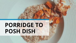 Four Ways To Turn Your Bland Porridge Into A Posh Dish