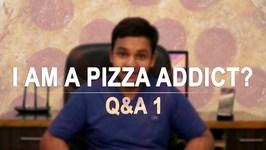 I Am A Pizza Addict / Q And A-1