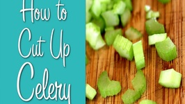 How To Cut Celery- Learn To Cook