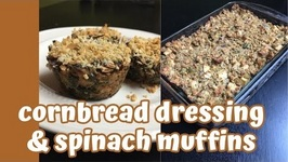 Jill's Thanksgiving Recipes: Cornbread Dressing And Spinach Muffins