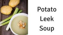 Potato Leek Soup - Cooking For Beginners