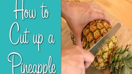 How To Cut Up A Pineapple- Learn To Cook
