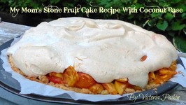 My Mom's Stone Fruit Cake Recipe With Coconut Base
