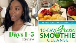 10-Day Green Smoothie Cleanse Review- Days 1-5 Snack Ideas  Tips
