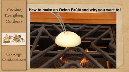 How To Make An Onion Brule And Why You Want To!