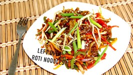 Left Over Roti Noodles Video Indian Fusion