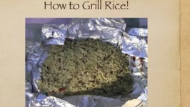 How to Grill Rice - Easy Grilling Tips