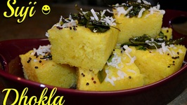 Suji Dhokla -Indian Tea Time Smart Snack -Instant Appetizer