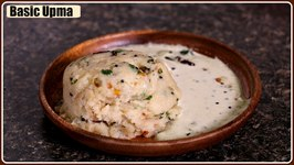 Basic Upma - Quick and Easy South Indian Breakfast Recipe