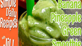 Banana Pineapple Green Smoothie Taste Test