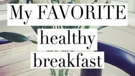 My Favorite Healthy Breakfast