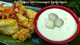 Fish Fingers And Homemade Tartar Sauce