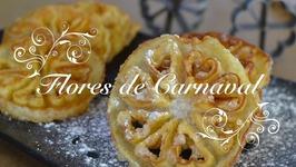 Flores De Carnaval Caseras Muy Crujientes  Flores Fritas  Receta De Flores  Flores Carnaval