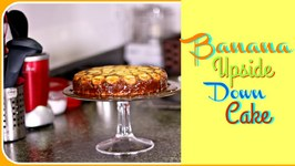 Eggless Banana Upside Down Cake - Mother's Day Special Cake Recipe