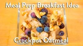Meal Prep Breakfast- Slow Cooker Multigrain Oatmeal