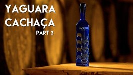 Yaguara Cachaca / Cachaca Vs. Rum / Part 3