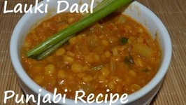 Lauki Wali Daal- Gheeya Daal Punjabi Recipe Of Bottle Gourd