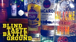 Blind Taste Battleground: Havana Club, Bacardi, Caliche / Episode 001