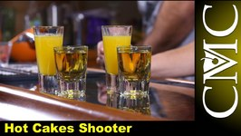 Hot Cakes Shooter, With Fireball Whiskey