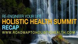 Re Engineer Your Life Holistic Health Summit Recap