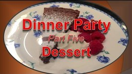Dinner Party Menu Part 5- Dessert-Chocolate Cake