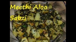 Aloo Methi -Potatoes With Fenugreek Leaves- Meethi Aloo Subzi Simplified