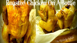 Roasted Chicken On A Bottle Or How To Cook Chicken With Crispy Skin