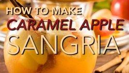 How To Make Caramel Apple Sangria