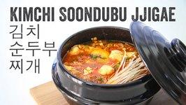 Kimchi Soondubu Jjigae (Kimchi Soft Tofu Stew) Recipe: Season 4, Ep. 4