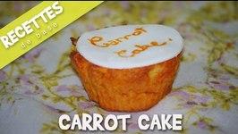 Recette du Carrot cake  Carrot cupcakes