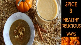Pumpkin Spice - 3 Healthy Breakfast Recipes