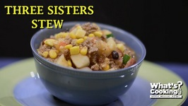 What's Cooking- Three Sisters Stew