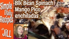 Black Bean Spinach Mango Enchiladas O.M.Gee GOOD!