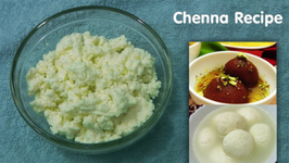 Chenna Recipe - Base Ingredient for Many Sweets-Rasgulla, Gulab Jamun and More