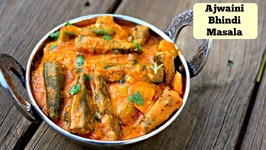 Bhindi Ajwaini Masala - Easy Side Dish For Roti/ Phulka/ Chapathi/ Naan