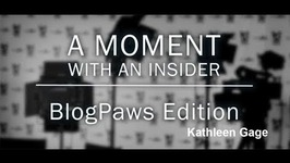 Moment With An Insider - BlogPaws Edition - Kathleen Gage - Keynote - Power Up For Profits
