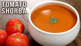 Tomato Shorba - Winter Is Coming - How To Make Tomato Soup Shorba Soup Recipe By Varun