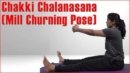 Chakki Chalanasana - Mill Churning Pose And Its Benefits