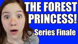 The Forest Princess part 9 Series Finale