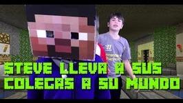 STEVE LLEVA A SUS COLEGAS A SU MUNDO - Steve Minecraft en el Mundo Real