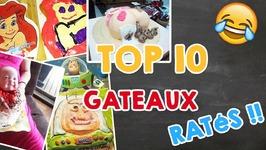 Top 10 - Des Gâteaux Ratés