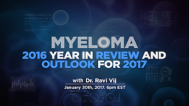 Myeloma: 2016 Year in Review and Outlook for 2017