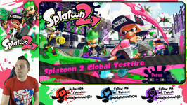 Splatoon 2 - Global Testfire Part 1 LIVE- Ep 9