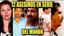 12 SERIAL KILLERS AROUND THE WORLD  Los 12 Más
