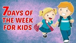 Learn Days Of The Week - 7 Days Of The Week For Kids - Preschool Learning And Educational Videos