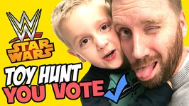 You Vote Toy Hunt At Toys R Us With Wwe Toys And Star Wars Toys And Spiderman Toys